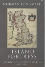 22899 - Longmate, N. - Island fortress. The defence of Great Britain 1603-1945