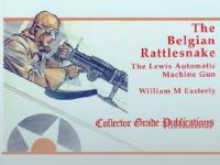22932 - Easterly, WM. - Belgian Rattlesnake. The Lewis Automatic Machine Gun (The)