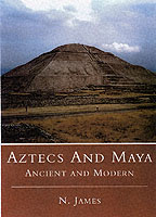 23028 - James, N. - Aztecs and Maya