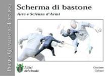 23080 - Galvani, G. - Scherma di bastone. Arte e Scienza d'Armi. I Quaderno Tecnico