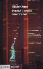 23131 - Zunz, O. - Perche' il secolo americano?