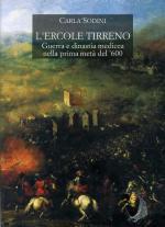 23134 - Sodini, C. - Ercole Tirreno. Guerra e dinastia medicea nella prima meta' del '600 (L')