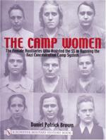 23188 - Brown, D.P. - Camp Women. Female Auxiliaries who assisted the SS in running the Nazi Concentration Camp System (The)