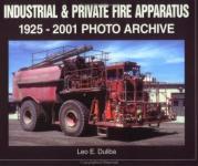 23206 - Duliba, L.E. - Industrial and Private Fire Apparatus 1925-2001 Photo Archive