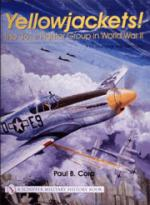 23233 - Cora, P.B. - Yellowjackets! 361st Fighter Group in WWII. P-51 Mustangs over Germany