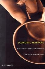 23251 - Naylor, R.T. - Economic Warfare. Sanctions, embargo busting and their human cost