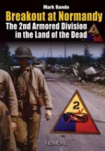 23270 - Bando, M. - Percee de Normandie. La 2nd Armored Division dans la Lande des Morts