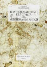 23304 - Montevecchi, F. - Potere marittimo e le civilta' del Mediterraneo antico