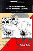 23322 - Taylor, P.M. - British Propaganda in the 20th Century