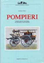 23326 - Sforza, M. - Pompieri. Cinque secoli di storia di un'antica istituzione