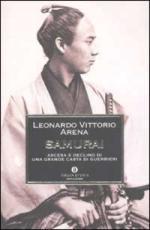 23339 - Arena, L.V. - Samurai. Ascesa e declino di una grande casta di guerrieri