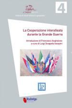 23341 - Anghelone-Scoppola Iacopini, F.-L. cur - Cooperazione interalleata durante la Grande Guerra (La)