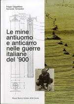 23381 - Cappellano-Termentini, F.-F. - Mine antiuomo e anticarro nelle guerre italiane del '900 (Le)