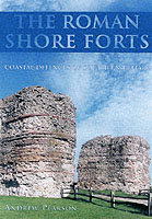 23413 - Pearson, A. - Roman Shore Forts. Coastal defence of southern Britain (The)