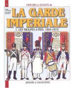 23417 - Jouineau-Mongin, A.-J.M. - Officiers et Soldats 03: La Garde Imperiale 1: Les Troupes a Pied