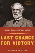 23433 - Bowden-Ward, S.-B. - Last Chance for Victory. Robert E. Lee and the Gettysburg Campaign