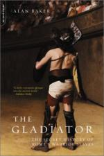 23483 - Baker, A. - Gladiator. The secret History of Rome's Warrior Slaves (The)