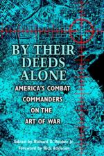 23493 - Hooker, R. - By their deeds alone. America's comabt Commanders on the Art of War