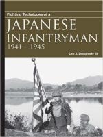 23507 - Daugherty, L.J. - Fighting Techniques of a Japanese Infantryman 1941-1945