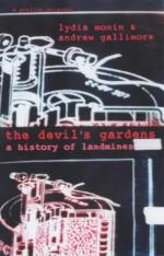 23565 - Monin-Gallimore, L.-A. - Devil's Gardens. A history of landmines (The)