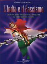 23595 - Martelli, M. - India e il Fascismo. Chandra Bose, Mussolini e il problema del Nazionalismo Indiano (L')