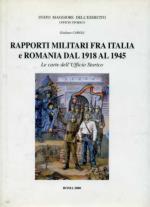 23775 - Caroli, G. - Rapporti Militari fra Italia e Romania 1918-1945. Le carte dell'Ufficio Storico