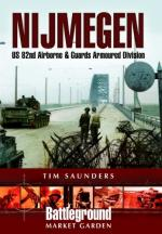 23924 - Saunders, T. - Battleground Europe - Market Garden: Nijmegen. US 82nd Airborne and Guards Armoured Division