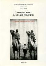 23986 - Rosati, A. - Immagini delle Campagne Coloniali. La Guerra Italo-Turca 1911-12