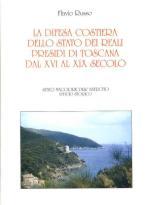23999 - Russo, F. - Difesa costiera dello Stato dei Reali Presidi di Toscana dal XVI al XIX secolo (La)
