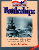 24012 - Newhart, M.R. - American Battleships. A Pictorial History of BB-1 to BB-71 with prototypes Maine and Texas.