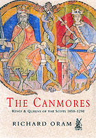 24053 - Oram, R. - Canmores. Kings and Queens of the Scots 1040-1290 (The)