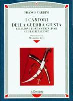 24090 - Cardini, F. - Cantori della guerra giusta (I)
