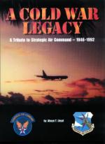 24205 - Lloyd, A.T. - Cold War Legacy. A tribute to the Strategic Air Command- 1946-1992
