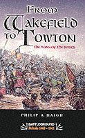 24210 - Haig, P. - Battleground Britain 1460-1461. From Wakefield to Towton. The Wars of the Roses