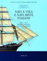 24227 - Bargoni, F. et al. - Navi a Vela e Navi Miste Italiane. Fregate, Corvette, Brigantini, Golette e Avvisi (1861-1887)