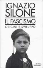 24238 - Silone, I. - Fascismo: origini e sviluppo (Il)