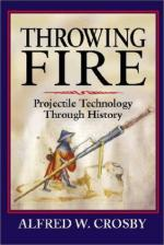24243 - Crosby, A.W. - Throwing Fire. Projectile Technology through the History