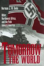 24248 - Goda, NJW. - Tomorrow the World. Hitler, Northwest Africa and the path to America