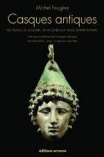 24255 - Feugere, M. - Casques antiques. Les visages de la guerre, de Mycenes a la fin de l'Empire romain