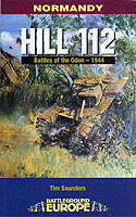24273 - Saunders, T. - Battleground Europe - Normandy: Hill 112, Battle of the Odon