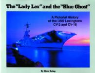 24277 - Ewing, S. - 'Lady Lex' and 'Blue Ghost'. A Pictorial History of USS Lexingtons (CV-2 and CV-16) (The)