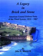 24285 - Weaver II, J.R. - Legacy in Brick and Stone. American Coastal Defense Fort of the 3rd System, 1816-1867