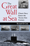 24299 - Cole, B.D. - Great Wall at Sea. China's Navy enters the 21st Century (The)