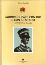 24352 - Bocchio, M. - Morire in pace con Dio e con se stessi. Amedeo Duca d'Aosta