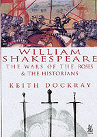 24360 - Dockray, K. - William Shakespeare: the wars of the roses and the historians