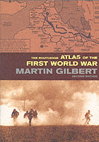 24372 - Gilbert, M. - Routledge Atlas of the First World War