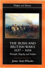 24402 - Wheeler, J.S. - Irish and british wars 1637-1654 (The)