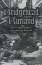 24428 - Kurowski, F. - Bridgehead Kurland. The Six Epic Battles of Heeresgruppe Kurland