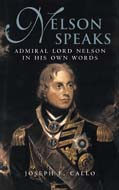 24464 - Callo, J.F. - Nelson Speaks. Admiral Lord Nelson in his own Words
