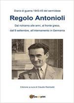 24482 - Rambaldi, C. cur - Diario di guerra 1943-45 del sermidese Regolo Antonioli